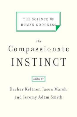 The Compassionate Instinct: The Science of Human Goodness
