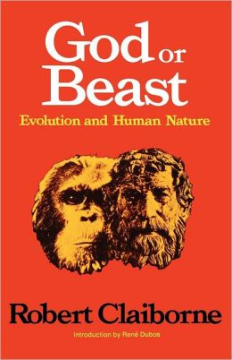 God or Beast: Evolution and Human Nature