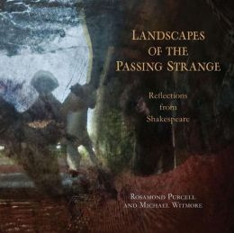 Landscapes of the Passing Strange: Reflections from Shakespeare
