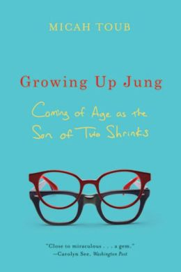 Growing Up Jung: Coming of Age as the Son of Two Shrinks