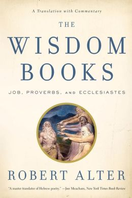 The Wisdom Books: Job, Proverbs, and Ecclesiastes: A Translation with Commentary