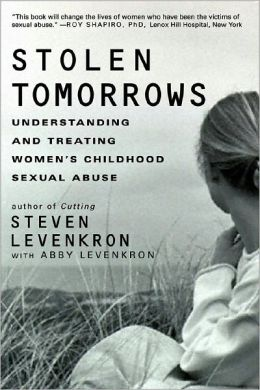 Stolen Tomorrows: Understanding and Treating Women's Childhood Sexual Abuse