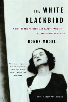 The White Blackbird: A Life of the Painter Margarett Sargent by Her Granddaughter