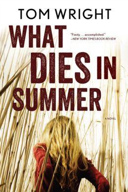 What Dies in Summer: A Novel