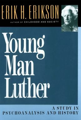 Young Man Luther: A Study in Psychoanalysis and History