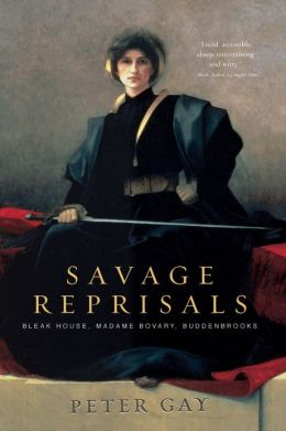 Savage Reprisals: Bleak House, Madame Bovary, Buddenbrooks