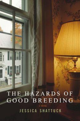 The Hazards of Good Breeding: A Novel