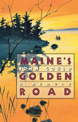 Maine's Golden Road: A Memoir