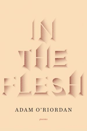 In the Flesh: Poems