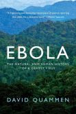 Book Cover Image. Title: Ebola:  The Natural and Human History of a Deadly Virus, Author: David Quammen