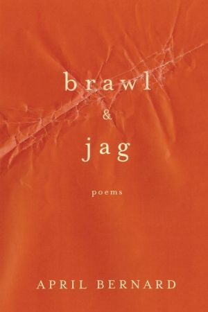 Brawl & Jag: Poems