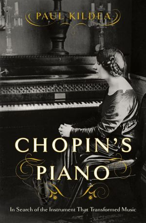 Book Chopin's Piano: In Search of the Instrument that Transformed Music