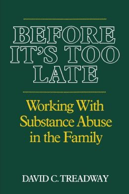 Before It's Too Late: Working with Substance Abuse in the Family