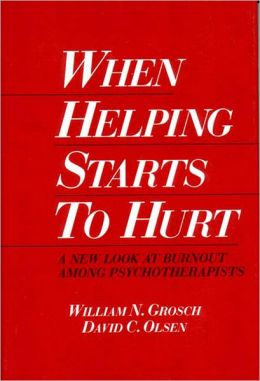 When Helping Starts to Hurt: A New Look at Burnout among Psychotherapists