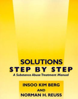 Solutions Step by Step: A Substance Abuse Treatment Manual