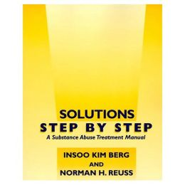 Solutions Step by Step: A Substance Abuse Treatment Manual Solutions Step by Step Videotape