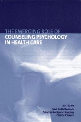 The Emerging Role of Counseling Psychology in Health Care