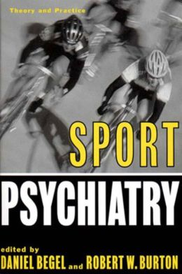 Sport Psychiatry: Theory and Practice