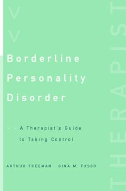 Borderline Personality Disorder: A Therapist's Guide to Taking Control
