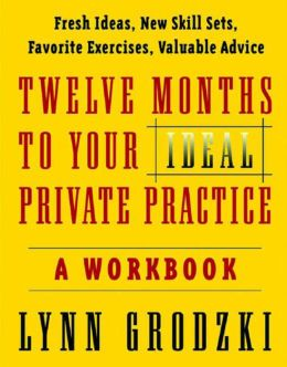 Twelve Months to Your Ideal Private Practice: A Workbook