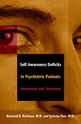 Self-Awareness Deficits in Psychiatric Patients: Assessment and Treatment
