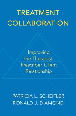 Treatment Collaboration: Improving the Therapist, Prescriber, Client Relationship