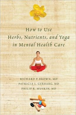 How to Use Herbs, Nutrients and Yoga in Mental Health Care