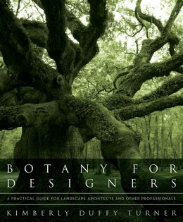 Botany for Designers: A Practical Guide for Landscape Architects and Other Professionals