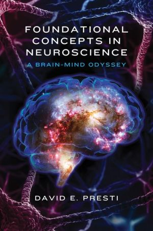Foundational Concepts in Neuroscience: A Brain-Mind Odyssey