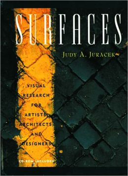 Surfaces: Visual Research for Artists, Architects and Designers