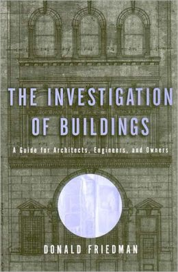 Investigations of Buildings: A Guide for Architects, Engineers and Owners