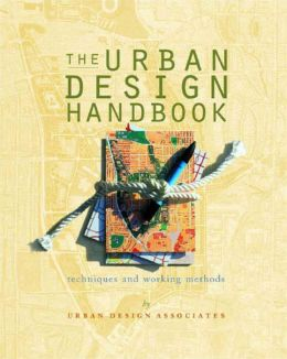 Urban Design Handbook: Techniques and Working Methods