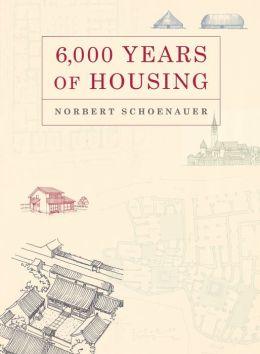 6000 Years of Housing