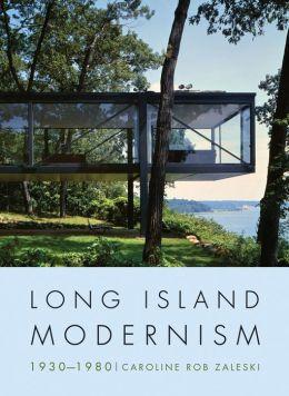Long Island Modernism 1930-1980