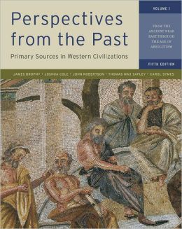 Perspectives from the Past: Primary Sources in Western Civilizations: From the Ancient Near East through the Age of Absolutism