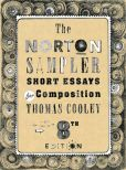 Book Cover Image. Title: The Norton Sampler:  Short Essays for Composition, Author: Thomas Cooley