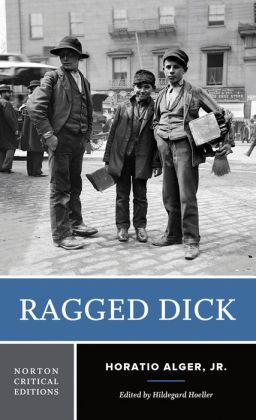 an examination of the book ragged dick by horatio alger jr Presents literary criticism of the book ragged dick: or, street life in new york by horatio alger, jr it focuses on the conceptualization of social and economic status in the author's literary work it stresses the stabilization of class hierarchies in literature, putting emphasis on rags-to.