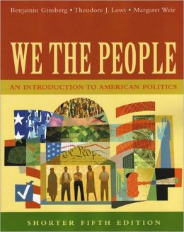 We the People: An Introduction to American Politics, Shorter Edition