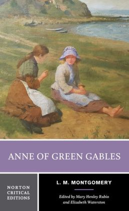 Anne of Green Gables (Norton Critical Edition)