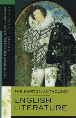 Norton Anthology of English Literature, Volume 1B: Sixteenth Century/Seventeenth Century