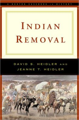 Indian Removal (The Norton Casebooks in History)