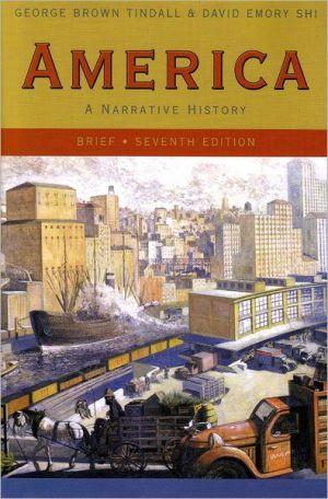 America: A Narrative History, Brief Seventh Edition (Single-Volume Edition) / Edition 7