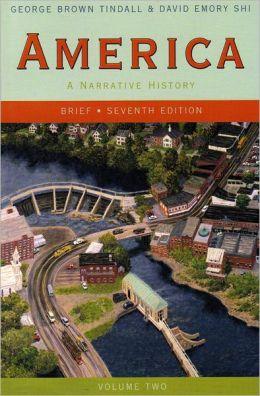 America: A Narrative History, Brief, Volume 2