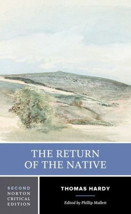 The Return of the Native (Norton Critical Edition)