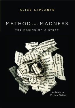 Method and Madness: The Making of a Story: A Guide to Writing Fiction