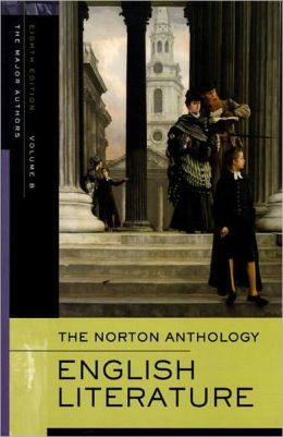 The Norton Anthology of English Literature, Volume B: The Major Authors Romantic Period through the Twentieth Century and After