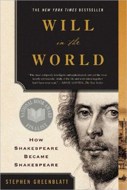 Will in the World: How Shakespeare Became Shakespeare (College Textbook Edition)