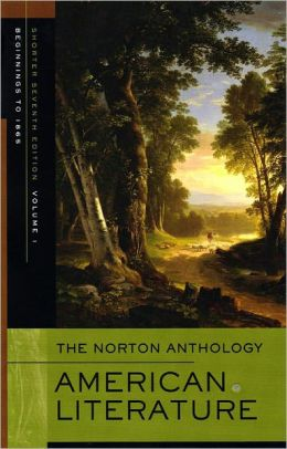 The Norton Anthology of American Literature, Shorter Seventh Edition, Volume 1: Beginnings to 1865