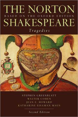 The Norton Shakespeare: Tragedies