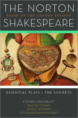 The Norton Shakespeare: Essential Plays / The Sonnets